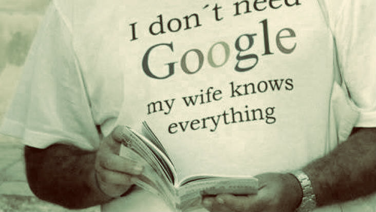 I dont need google my wife knows everything tag on a tshirt