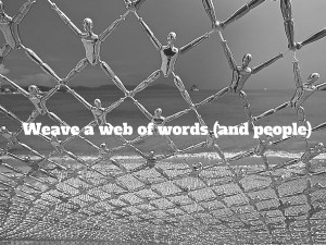 Weave a Web of words and people
